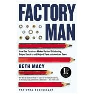 Factory Man by Macy, Beth, 9780316231411