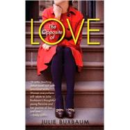 The Opposite of Love by Buxbaum, Julie, 9780553841411