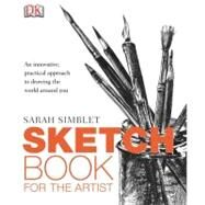 Sketch Book for the Artist by Simblet, Sarah (Author), 9780756651411