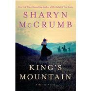 King's Mountain A Ballad Novel by McCrumb, Sharyn, 9781250011411
