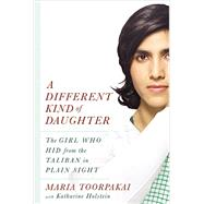 A Different Kind of Daughter by Toorpakai, Maria; Holstein, Katharine, 9781455591411
