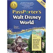 PassPorter's Walt Disney World 2015 The Unique Travel Guide, Planner, Organizer, Journal, and Keepsake! by Marx, Jennifer; Marx, Dave; Marx, Alexander, 9781587711411