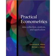 Practical Econometrics data collection, analysis, and application by Hilmer, Christiana; Hilmer, Michael, 9780073511412