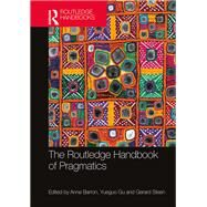 The Routledge Handbook of Pragmatics by Barron; Anne, 9780415531412