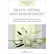 Death, Dying, and Bereavement: Contemporary Perspectives, Institutions, and Practices by Stillion, Judith M., Ph.D., 9780826171412