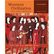 Western Civilization Ideas, Politics, and Society, Volume I: To 1789 by Perry, Marvin; Chase, Myrna; Jacob, James; Jacob, Margaret; Daly, Jonathan W, 9781305091412