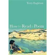 How to Read a Poem by Eagleton, Terry, 9781405151412