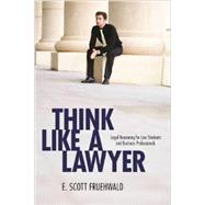 Think Like a Lawyer by Fruehwald, E. Scott, 9781627221412