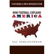 How Football Explains America by Paolantonio, Sal, 9781629371412