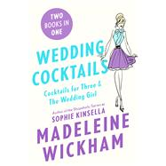 Wedding Cocktails Cocktails for Three & The Wedding Girl by Wickham, Madeleine, 9781250091413