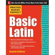 Practice Makes Perfect Basic Latin by Childree, Randall, 9780071821414
