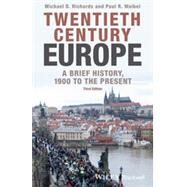 Twentieth-century Europe: A Brief History, 1900 to the Present by Richards, Michael D.; Waibel, Paul R., 9781118651414