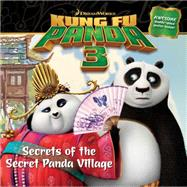 Secrets of the Secret Panda Village by Pendergrass, Daphne (ADP), 9781481441414
