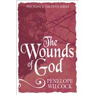 The Wounds of God by Wilcock, Penelope, 9781782641414