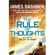 The Rule of Thoughts (The Mortality Doctrine, Book Two) by DASHNER, JAMES, 9780385741415