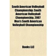 South American Volleyball Championship : South American Volleyball Championship, 2007 Men's South American Volleyball Championship by , 9781155891415