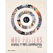 War Posters : Weapons of Mass Communication by Aulich, James, 9780500251416