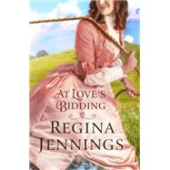 At Love's Bidding by Jennings, Regina, 9780764211416