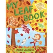 My Leaf Book by Wellington, Monica, 9780803741416
