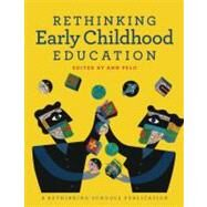Rethinking Early Childhood Education by Pelo, Ann, 9780942961416