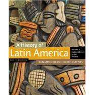 A History of Latin America, Volume 2 by Keen, Benjamin; Haynes, Keith, 9781111841416