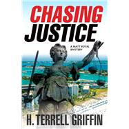 Chasing Justice: A Matt Royal Mystery by Griffin, H. Terrell, 9781608091416