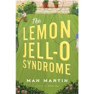 The Lemon Jell-O Syndrome by Martin, Man, 9781609531416