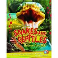 Snakes & Reptiles by Ripley's Believe It or Not, 9781609911416