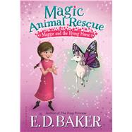 Magic Animal Rescue 1: Maggie and the Flying Horse by Baker, E. D.; Manuzak, Lisa, 9781681191416