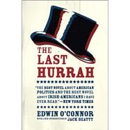 The Last Hurrah by O'Connor, Edwin; Beatty, Jack, 9780226321417