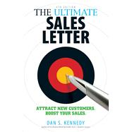The Ultimate Sales Letter: Attract New Customers. Boost Your Sales. by Kennedy, Dan S., 9781440511417