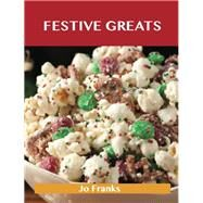 Festive Greats: Delicious Festive Recipes, the Top 49 Festive Recipes by Franks, Jo, 9781486461417