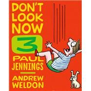 Don't Look Now by Jennings, Paul; Weldon, Andrew, 9781743311417