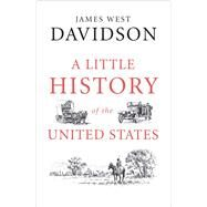 A Little History of the United States by Davidson, James West, 9780300181418