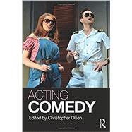 Acting Comedy by Olsen; Christopher, 9781138891418