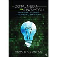 Digital Media and Innovation by Gershon, Richard A., 9781452241418