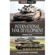 International Tank Development from 1970 by Ludeke, Alexander, 9781473891418