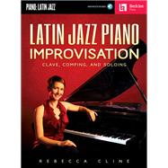 Latin Jazz Piano Improvisation by Cline, Rebecca; Feist, Jonathan, 9780876391419