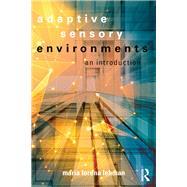 Adaptive Sensory Environments: An Introduction by Lehman; Maria Lorena, 9781138641419