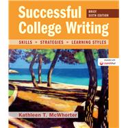 Successful College Writing, Brief Edition Skills, Strategies, Learning Styles by McWhorter, Kathleen T., 9781319051419