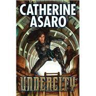 Undercity by Asaro, Catherine, 9781476781419