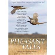 Pheasant Tales by Truax, Doug; DeLaurier, Art, Jr.; Hardie, Eldridge; Barsness, John (CON); Bourjaily, Philip (CON), 9781586671419