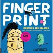 Fingerprint Monsters and Dragons by Molnar, Ilona, 9781631591419
