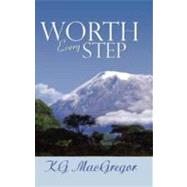 Worth Every Step by MacGregor, K. G., 9781594931420