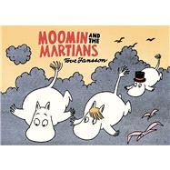 Moomin and the Martians by Jansson, Tove, 9781770461420