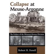 Collapse at Meuse-argonne by Ferrell, Robert H., 9780826221421