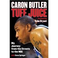 Tuff Juice by Butler, Caron; Springer, Steve, (CON); Bryant, Kobe, 9781493011421