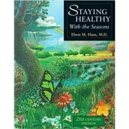 Staying Healthy with the Seasons by Haas, Elson M., 9781587611421