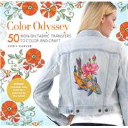 Color Odyssey: 50 Iron-On Fabric Transfers to Color and Craft by Garver, Chris, 9781942021421