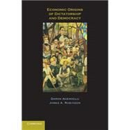 Economic Origins of Dictatorship and Democracy by Daron Acemoglu , James A. Robinson, 9780521671422